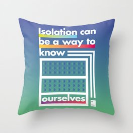 Isolation can be a way to know ourselves Throw Pillow