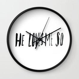 He Loves Me So Wall Clock