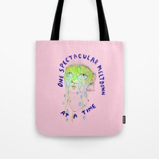 One spectacular meltdown at a time Tote Bag