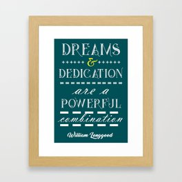 Dreams and dedication Inspirational Motivational William Longgood Quote Framed Art Print