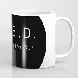 What Would Elon Do? Coffee Mug