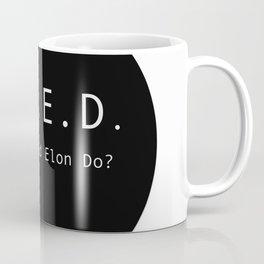 What Would Elon Do? Coffee Mug