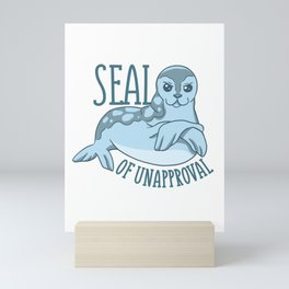 Seal Of Disapproval Funny Sarcastic Pun Mini Art Print