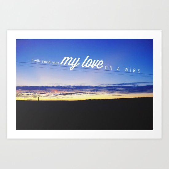 My love on a wire Art Print