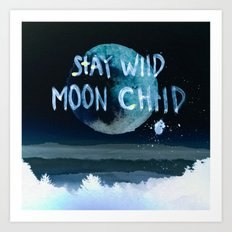Stay wild moon child (dark) Art Print