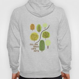 Follow Your Own Path Hoody