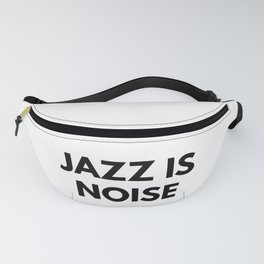 Jazz Is Noise Fanny Pack