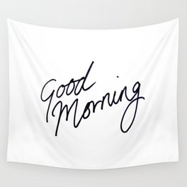 Good Morning! Wall Tapestry