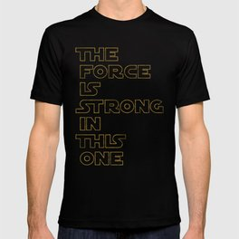 Use the Force! T-shirt