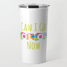 Can I Go Colour Now Travel Mug