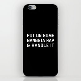 Gangsta Rap Funny Quote iPhone Skin