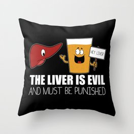 The Liver Is Evil and Must Be Punished Throw Pillow