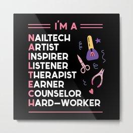 I AM A Nailtech Fingernail Manicure Metal Print