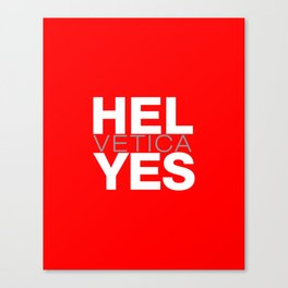 Hel Yes Canvas Print