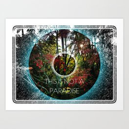 THIS IS NOT A PARADISE Art Print
