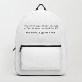 You should go do them! Backpack