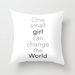 One Small Girl Can Change The World Throw Pillow