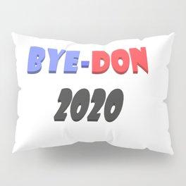 Bye-Don 2020 Text design  Pillow Sham
