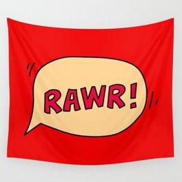 Rawr speech bubble Wall Tapestry