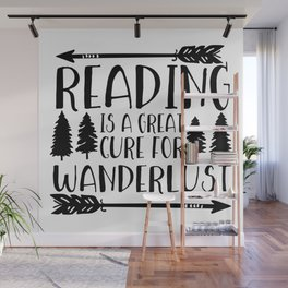 Reading is a Great Cure for Wanderlust Wall Mural