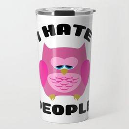 I Hate People Funny Owl Travel Mug