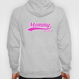 Mommy Est. 2013 New Mom Mother's Day T-Shirt Hoody