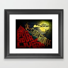 Run to the Hills, Run for Your Lives! Framed Art Print