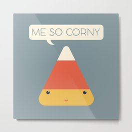 Me So Corny Metal Print