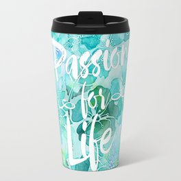 Passion for Life inspiration typography flower lettering Travel Mug