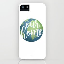Our Home iPhone Case
