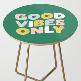 Good Vibes Only Side Table