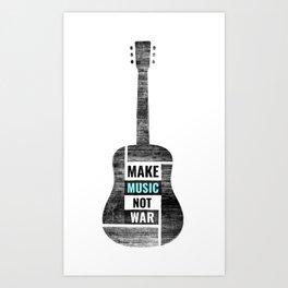 Make Music, Not War Art Print