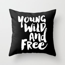 Young Wild and Free black and white typography poster black-white design home decor bedroom wall art Throw Pillow