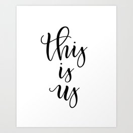 THIS IS US Art Print