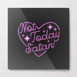 not today satan III Metal Print