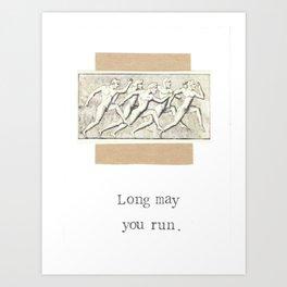 Long May You Run Art Print