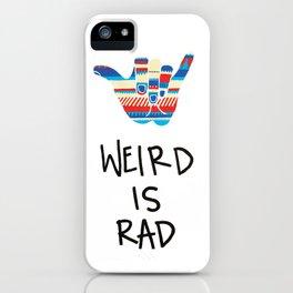 Weird is Rad iPhone Case