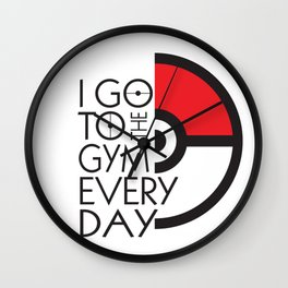I Go to the Gym Every Day Wall Clock