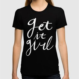 Get it girl - pink/white hand lettering T-shirt