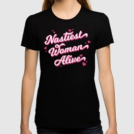 Nastiest Woman Alive T-shirt