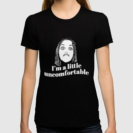 I am a little uncomfortable sister t-shirts T-shirt