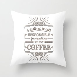 Without Coffee // Warning Label Throw Pillow