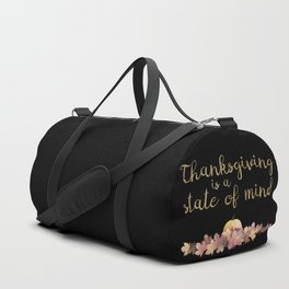 Thanksgiving is a state of mind  black background Duffle Bag