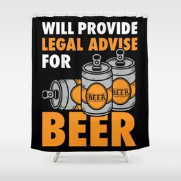 Lawyers - Legal Advice For Beer Shower Curtain