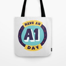 Have an A1 Day Tote Bag