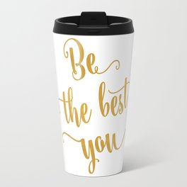 Be the best of you Travel Mug