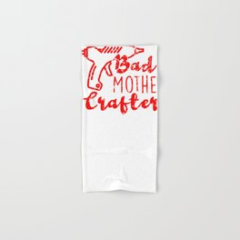Bad Mother Crafter Glue Gun print for Crafters Hand & Bath Towel