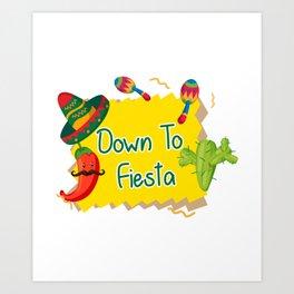 Down To Fiesta Cinco De Mayo Art Print