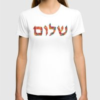 jewish T-shirts featuring Shalom 12 - Jewish Hebrew Peace Letters by Sharon Cummings