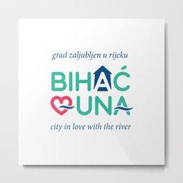 BIHAC LOVES UNA Metal Print